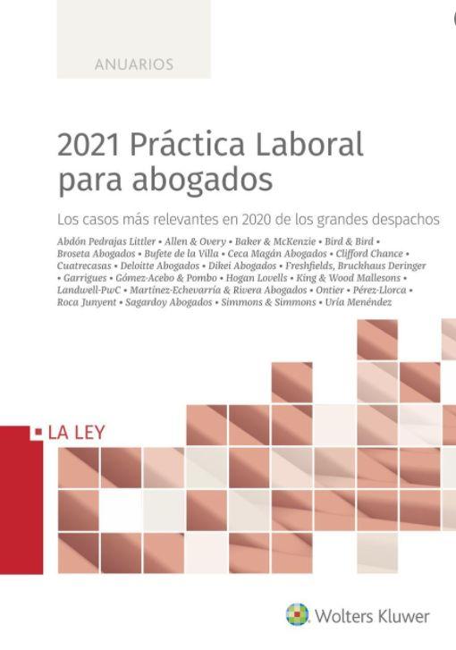 ANUARIOS.- 2021 PRÁCTICA LABORAL PARA ABOGADOS