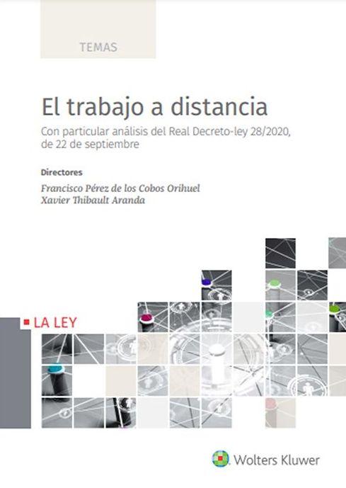 El trabajo a distancia. Con particular análisis del Real-Decreto 28/2020 de 22 de septiembre
