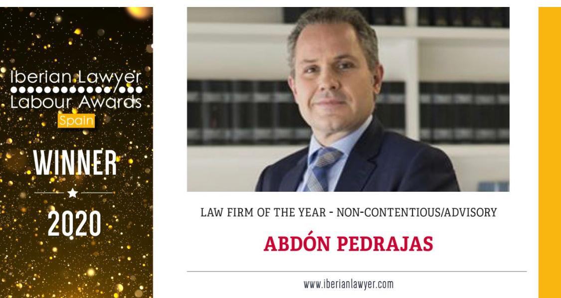 ABDÓN PEDRAJAS ABOGADOS PREMIADA COMO `LAW FIRM OF THE YEAR - NON CONTENTIOUS ADVISORY´ EN LOS `IBERIAN LAWYER LABOUR AWARDS 2020´