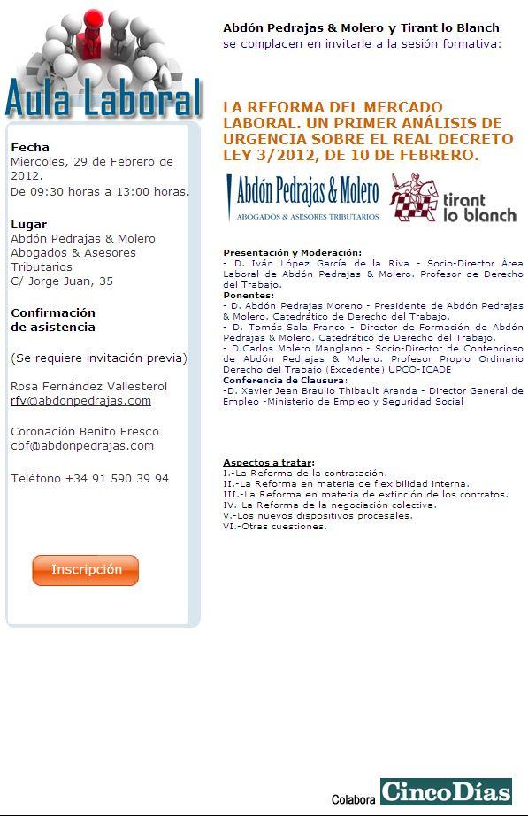 LA REFORMA DEL MERCADO LABORAL. UN PRIMER ANÁLISIS DE URGENCIA SOBRE EL REAL DECRETO LEY 3/2012, DE 10 DE FEBRERO