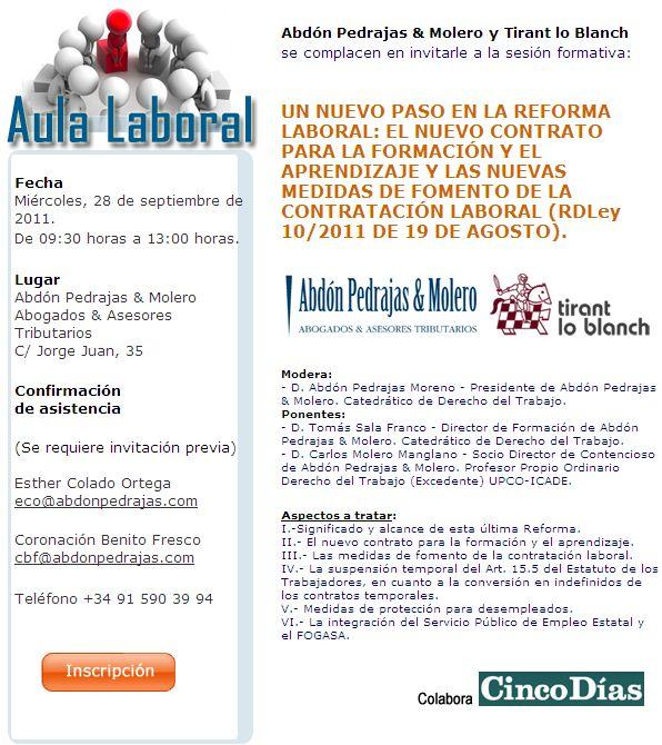 SESIÓN AULA LABORAL (ABDÓN PEDRAJAS & MOLERO ABOGADOS) - UN NUEVO PASO EN LA REFORMA LABORAL: EL NUEVO CONTRATO PARA LA FORMACIÓN Y EL APRENDIZAJE Y LAS NUEVAS MEDIDAS DE FOMENTO DE LA CONTRATACIÓN LABORAL (RDLey 10/2011 DE 19 DE AGOSTO).