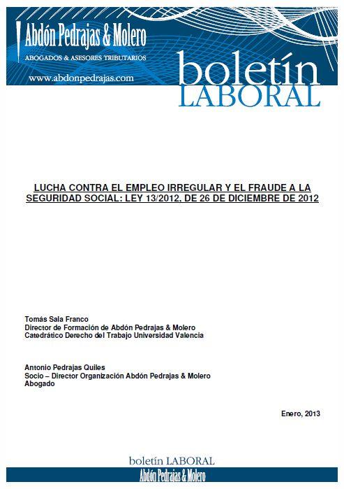 LUCHA CONTRA EL EMPLEO IRREGULAR Y EL FRAUDE A LA SEGURIDAD SOCIAL: LEY 13/2012, DE 26 DE DICIEMBRE DE 2012